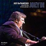 Joey DeFrancesco Joey D!