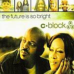 C-Block The Future Is So Bright