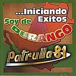 Patrulla 81 Soy De Durango Iniciando Exitos