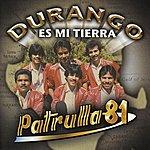 Patrulla 81 Durango Es Mi Tierra