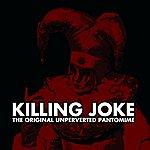 Killing Joke The Unperverted Pantomime