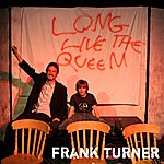 Frank Turner Long Live The Queen