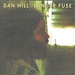 Dan Hill Longer Fuse