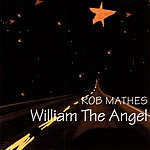 Rob Mathes William The Angel
