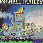 Michael Hurley Blue Navigator