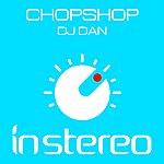 DJ Dan Chop Shop (2-Track Single)
