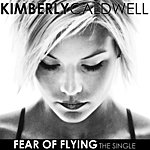 Kimberly Caldwell Fear Of Flying (Single)