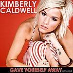 Kimberly Caldwell Gave Yourself Away