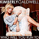 Kimberly Caldwell Who Will You Run To