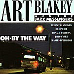 Art Blakey & The Jazz Messengers Oh - By the Way