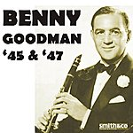 His Orchestra Benny Goodman '45 & '47