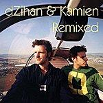 Dzihan & Kamien dZihan and Kamien Remixed