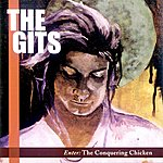 The Gits Enter: The Conquering Chicken