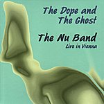 The Nu Band The Dope and The Ghost - Live in Vienna