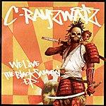 C-Rayz Walz We Live / The Black Samurai E.P.