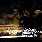 Tim Baker Misconceptions Of The Misunderstood
