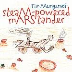 Tim Mungenast Steam-Powered Mars Lander