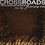 Crossroads Crossroads Live Worship Vol. 2