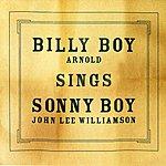 Billy Boy Arnold Billy Boy Sings Sonny Boy