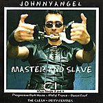 Johnny Angel Master and Slave