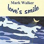 Mark Walker Love's Smile