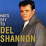 Del Shannon Hats Off To Del Shannon