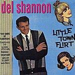 Del Shannon Little Town Flirt
