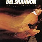 Del Shannon Drop Down And Get Me