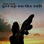 Liam Lynch Get Up on the Raft