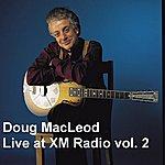 Doug MacLeod Live at XM Radio, Vol. 2