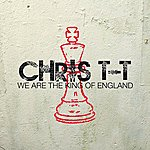 Chris T-T We Are The King Of England (3-Track Maxi-Single)