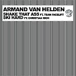 Armand Van Helden Shake That Ass/Ski Hard (8-Track Maxi-Single)