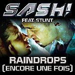 Sash! Raindrops (Encore Une Fois)(7-Track Maxi-Single)(Feat. Stunt)