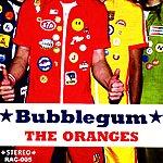 The Oranges Band Bubblegum