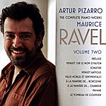 Artur Pizarro The Complete Piano Works of Maurice Ravel volume 2