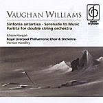 Vernon Handley Sinfonia Antartica/Serenade To Music/Partita For Double String Orchestra