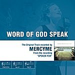 MercyMe Word Of God Speak - The Original Accompaniment Track as Performed by MercyMe