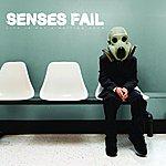 Senses Fail Life Is Not A Waiting Room