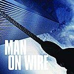 Michael Nyman Man On  Wire: Original Soundtrack