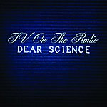 TV On The Radio Dear Science (Deluxe Edition)