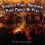 Scorched Earth The Scorched Earth Orchestra Plays Cradle Of Filth: The Orchestral Tribute
