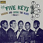 The Five Keys Rocking And Crying The Blues 1951-57