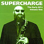 Supercharge The Early Eighties Volume One