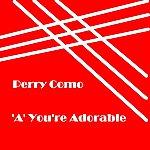 Perry Como A' You're Adorable