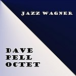 Dave Pell Octet Jazz Wagner