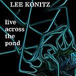 Lee Konitz Live Across The Pond