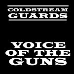 Coldstream Guards Voice Of The Guns