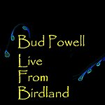 Bud Powell Live From Birdland