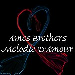 Ames Brothers Melodie D'Amour