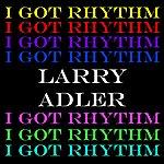 Larry Adler I Got Rhythm